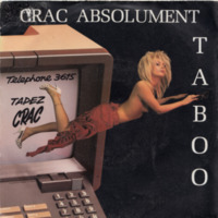 "Taboo, ""Crac Absolument"" b/w ""Complètement Dèchirée"" (Just'In Distribution, Year Unknown)"